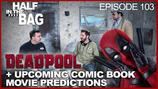 Video Half in the Bag Episode 103: Deadpool and Comic Book Movie Predictions MP3, 3GP, MP4, WEBM, AVI, FLV Mei 2018