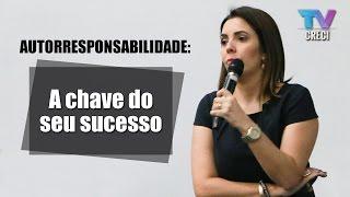 Autorresponsabilidade: A Chave do seu sucesso - Giovana Mota C...