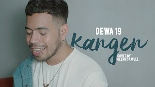 Video Dewa 19 - Kangen ( Cover By Glenn Samuel ) MP3, 3GP, MP4, WEBM, AVI, FLV Mei 2018