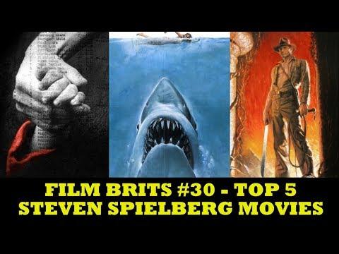 Film Brits #30 - TOP 5 Steven Spielberg Movies
