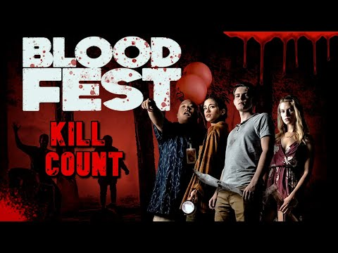 Blood Fest (2018) - Kill Count S06 - Death Central