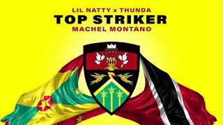 Video Top Striker Remix (Official Audio) | Lil Natty & Thunda ft. Machel Montano | Soca 2018 MP3, 3GP, MP4, WEBM, AVI, FLV Mei 2019