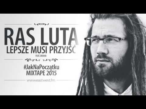Ras Luta - Lepsze musi przyjść  feat. Brahu lyrics