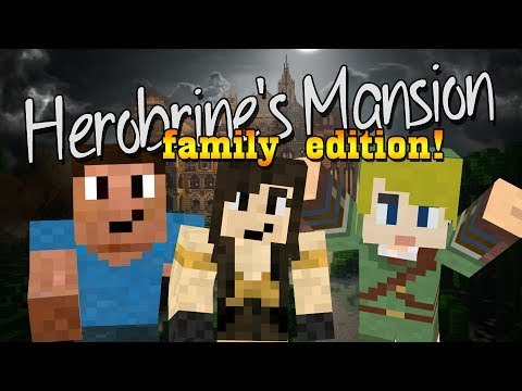 Herobrine's Mansion #1: FAMILY EDITION!