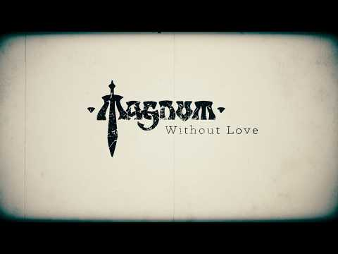 """MAGNUM - """"Without Love"""" (Official Lyric Video)"""