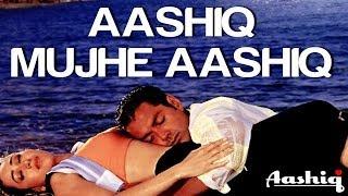 Video Aashiq Mujhe Aashiq - Aashiq | Bobby Deol & Karisma Kapoor | Alka Yagnik & Roop Kumar Rathod MP3, 3GP, MP4, WEBM, AVI, FLV Agustus 2018