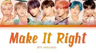 Video BTS - Make It Right (방탄소년단 - Make It Right) [Color Coded Lyrics/Han/Rom/Eng/가사] MP3, 3GP, MP4, WEBM, AVI, FLV April 2019