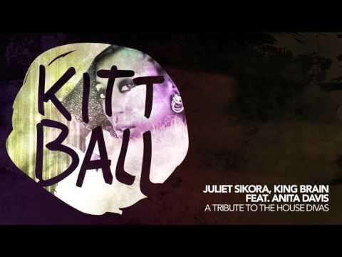 Juliet Sikora & King Brain ft. Anita Davis - A Tribute To The House Divas