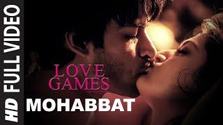 Mohabbat Full Video Song   Love Games   Gaurav Arora  Tara Alisha Berry  Patralekha   T Series