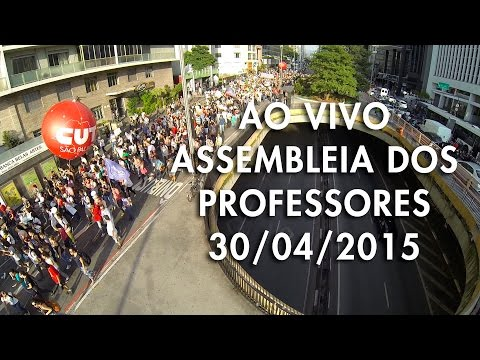 Assembleia Estadual 30 de Abril - A Greve continua!