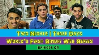 Sindhionsm Presents World's First sindhi Web Series - 'Two Nights Three Days' Do share this with Everyone !! Cast : Dirven Hazari Anil Purswani Sanjay ...