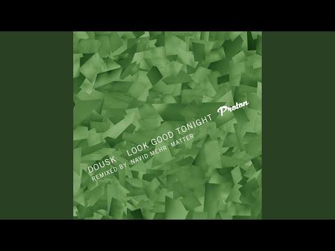 Look Good Tonight (Matter Remix)