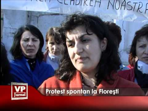 Protest spontan la Floreşti