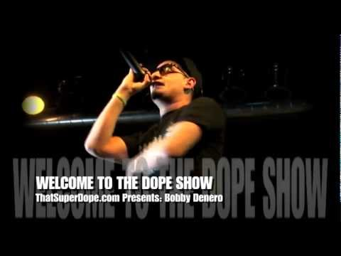 Bobby Denero (hip Hop) @ WELCOME TO THE DOPE SHOW