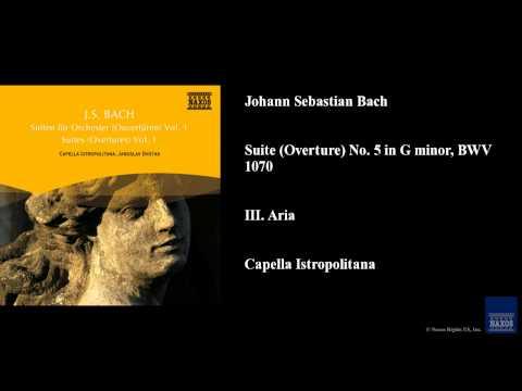 Johann Sebastian Bach, Suite (Overture) No. 5 in G minor, BWV 1070, III. Aria