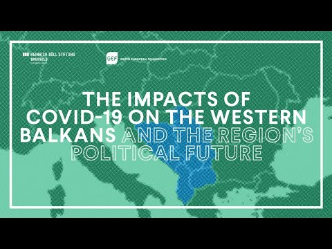 The impacts of Covid-19 on the Western Balkans and the region's political future