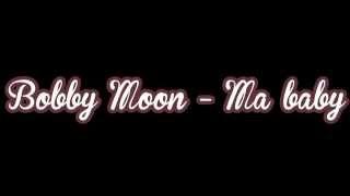 Download Lagu Ma Baby [Bobby Moon] Mp3