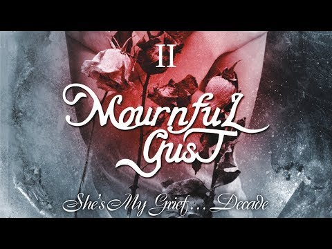 MOURNFUL GUST - She's My Grief …Decade - Disk 2 (2010) Full Album Official (видео)