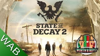 State of Decay 2 - Worthabuy?