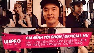 Gia Đình Tôi Chọn | Official Music Video | Ưng Hoàng Phúc, H.A.T, Sơn Tùng M-TP…