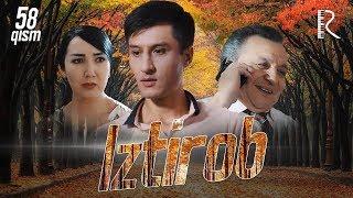 Iztirob (o'zbek serial) | Изтироб (узбек сериал) 58-qism