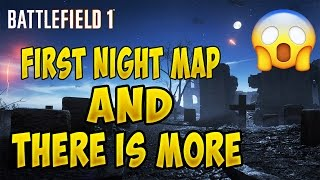 Battlefield 1 announced a brand new map for premium pass holders called Nivelle Nights. This is a first night map in Battlefield 1.