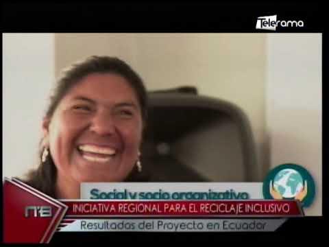 Iniciativa regional para el reciclaje inclusivo resultados del proyecto en Ecuador
