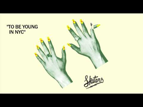 SKATERS - To Be Young In NYC [Official Audio]