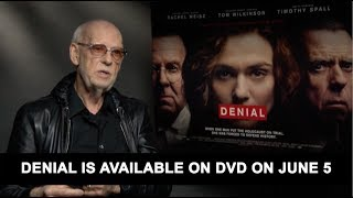 """Mick Jackson discusses his latest film Denial ahead of its release on DVD on June 5.Based on the acclaimed book Denial: Holocaust History on Trial, Denial recounts Deborah E. Lipstadt's (Academy Award® winner Rachel Weisz) legal battle for historical truth against David Irving (BAFTA nominee Timothy Spall), who accused her of libel when she declared him a Holocaust denier. In the English legal system, in cases of libel, the burden of proof is on the defendant, therefore it was up to Lipstadt and her legal team led by Richard Rampton (Academy Award® nominee Tom Wilkinson), to prove the essential truth that the Holocaust occurred.Denial is directed by Emmy Award® winner Mick Jackson (""""Temple Grandin"""") and adapted for the screen by BAFTA and Academy Award® nominated writer David Hare (The Reader). Producers are Gary Foster and Russ Krasnoff."""