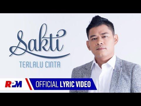 Download Lagu Sakti - Terlalu Cinta (Official Lyric Video) Music Video
