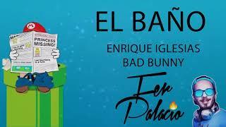 image of EL BAÑO (REMIX) x ENRIQUE IGLESIAS ft BAD BUNNY x FER PALACIO