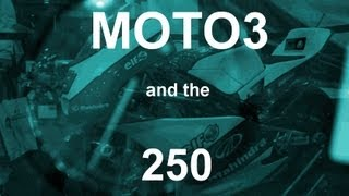 9. 2013 Moto3 and the 250 - Short Documentary