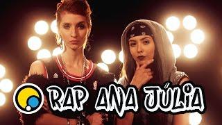 Rap da Ana Júlia - Depois das Onze