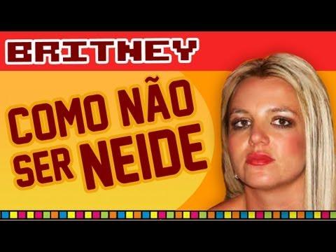 Britney: Como não ser Neide