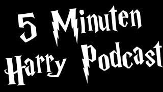 5 Minuten Harry Podcast #1