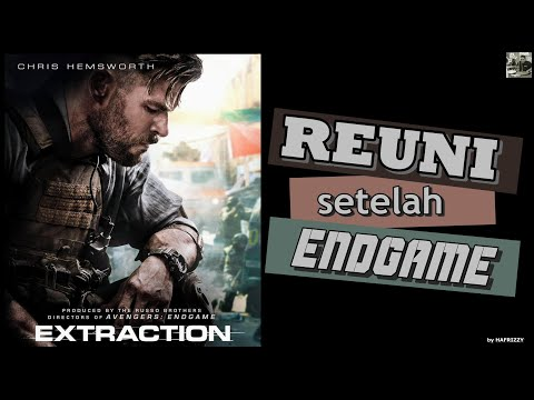 Extraction (2020) Review Indonesia - REUNI Setelah END GAME