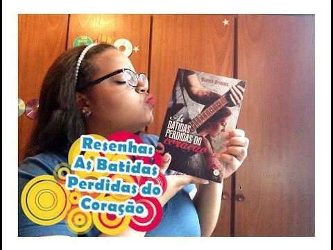 RESENHA - AS BATIDAS PERDIDAS DO CORAÇÃO - BIANCA BRIONES