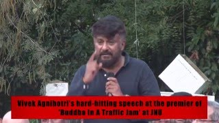 Nonton Vivek Agnihotri S Hard Hitting Speech At The Premier Of   Buddha In A Traffic Jam  At Jnu Film Subtitle Indonesia Streaming Movie Download