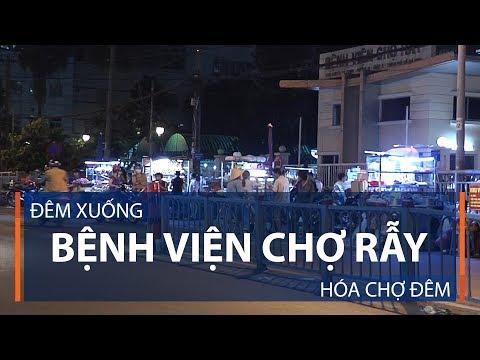 Đêm xuống, Bệnh viện Chợ Rẫy hóa chợ đêm | VTC1 - Thời lượng: 3 phút, 4 giây.