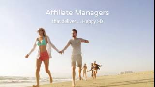 Happy Affiliate Managers - Happy Affiliates :-D
