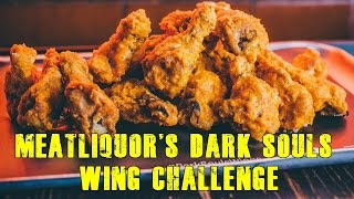 MEATLiquor Dark Souls Wings Challenge
