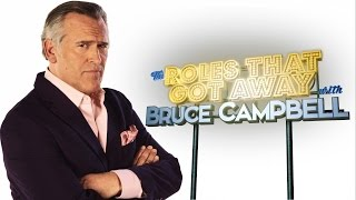 Bruce Campbell: The Roles That Got Away