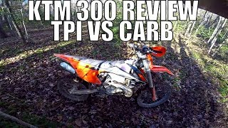 3. 2017 - 2018 KTM 300 XCW ( EXC ) Review + TPI vs CARB