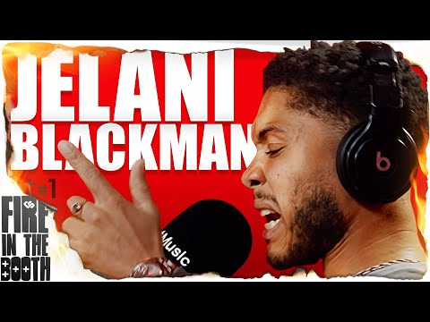 Jelani Blackman – Fire in the Booth