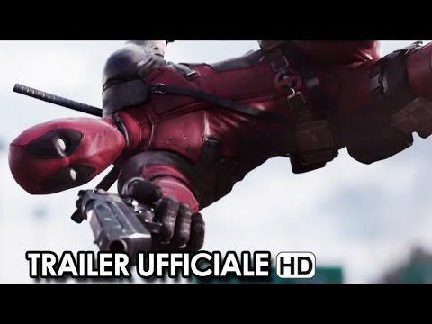 deadpool - trailer ufficiale italiano