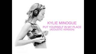 Download Lagu Kylie Minogue - Put Yourself In My Place (Acoustic Version) Mp3