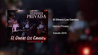 Alianza Privada - El Dinero Los Cambio (Estudio 2019) Fuerza Regida