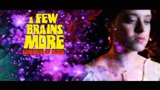 A Few Brains More - Summer of Blood - 2012