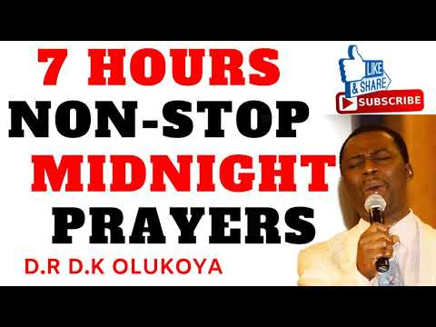 7 Hours Powerful Midnight Prayers - Dr D.K Olukoya