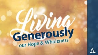 Living Generously out Hope & Wholeness.